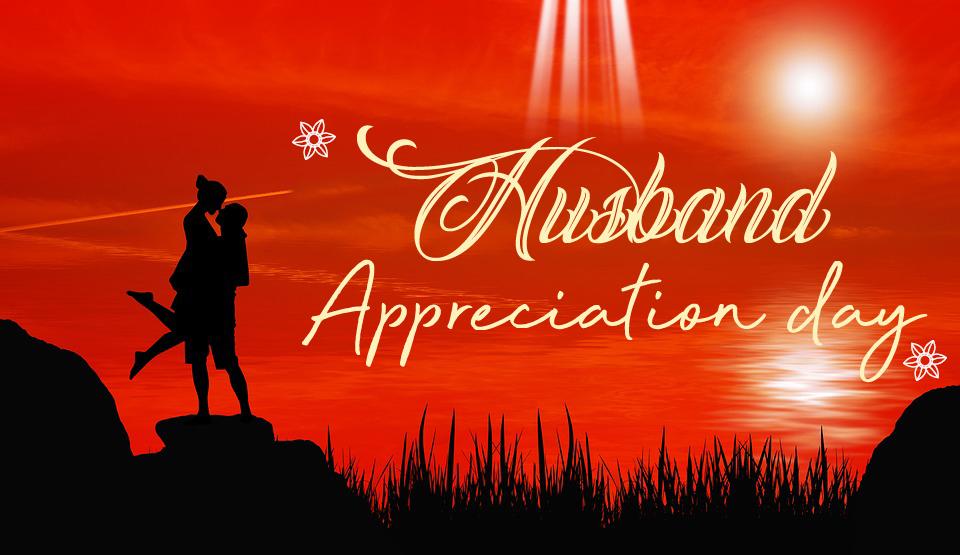 husband appreciation day 2019